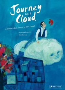 Journey on a Cloud : A Children's Book Inspired by Marc Chagall, Hardback Book