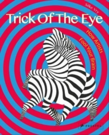 Trick of the Eye : How Artists Fool Your Brain, Paperback Book