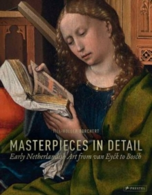 Masterpieces in Detail : Early Netherlandish Art from Van Eyck to Bosch, Hardback Book