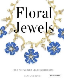 Floral Jewels : From the World's Leading Designers, Hardback Book