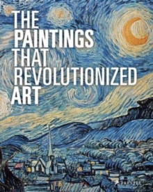 The Paintings That Revolutionized Art, Paperback / softback Book
