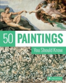 50 Paintings You Should Know, Paperback / softback Book