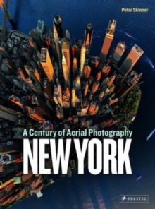 New York: A Century of Aerial Photography, Hardback Book