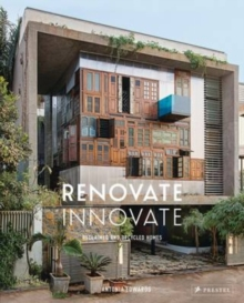 Renovate Innovate : Reclaimed and Upcycled Homes, Hardback Book