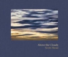 Above the Clouds : Scott Mead, Hardback Book
