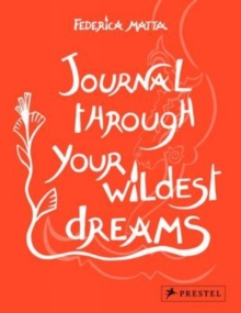Journal Through Your Wildest Dreams, Paperback Book