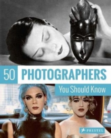 50 Photographers You Should Know, Paperback Book
