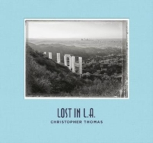 Christopher Thomas : Lost in L.A., Hardback Book