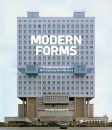 Modern Forms : A Subjective Atlas of 20th Century Architecture, Paperback Book