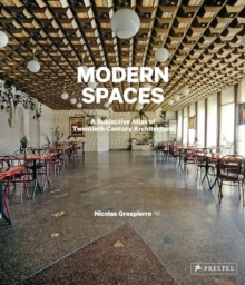 Modern Spaces : A Subjective Atlas of 20th-Century Interiors, Hardback Book