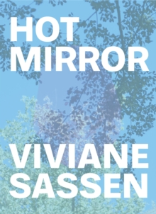 Viviane Sassen : Hot Mirror, Hardback Book