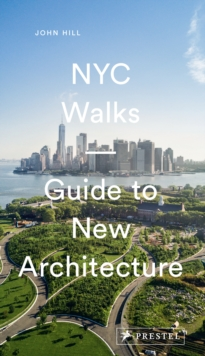 NYC Walks: Guide to New Architecture, Paperback / softback Book