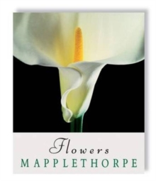 Robert Mapplethorpe: Flowers, Hardback Book