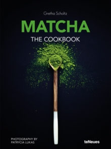 Matcha : The Cookbook, Hardback Book