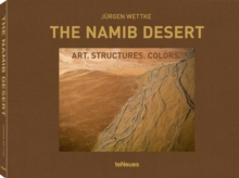 Namib Desert: Art. Structures. Colors, Hardback Book