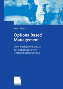Options Based Management : Vom Realoptionsansatz zur optionsbasierten Unternehmensfuhrung, PDF eBook