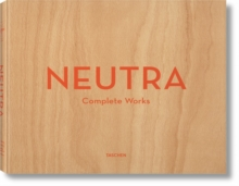 Neutra. Complete Works, Hardback Book