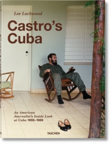 Lee Lockwood. Castro's Cuba. 1959-1969, Hardback Book