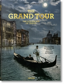 The Grand Tour. The Golden Age of Travel, Hardback Book
