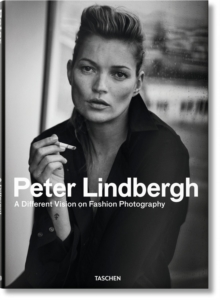 Peter Lindbergh. A Different Vision on Fashion Photography, Hardback Book