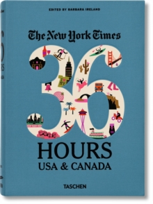 NYT. 36 Hours. USA & Canada. 2nd Edition, Paperback / softback Book