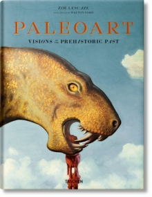 Paleoart. Visions of the Prehistoric Past, Hardback Book