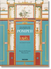 Fausto & Felice Niccolini. The Houses and Monuments of Pompeii, Hardback Book