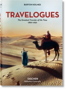 Burton Holmes. Travelogues. The Greatest Traveler of His Time, Hardback Book