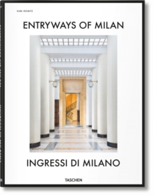 Entryways of Milan - Ingressi Di Milano, Hardback Book