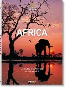National Geographic. Around the World in 125 Years. Africa, Hardback Book