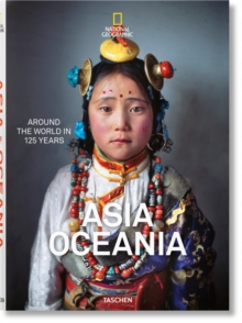 National Geographic: Around the World in 125 Years - Asia & Oceania, Hardback Book