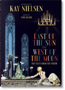 Kay Nielsen. East of the Sun and West of the Moon, Hardback Book