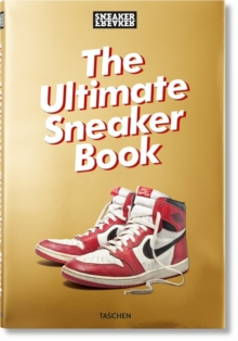 Sneaker Freaker. The Ultimate Sneaker Book, Hardback Book