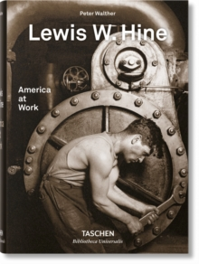 Lewis W. Hine. America at Work, Hardback Book