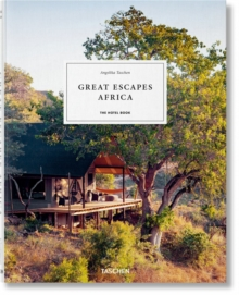 Great Escapes Africa. The Hotel Book, 2019 Edition, Hardback Book
