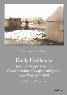 Emily Hobhouse and the Reports on the Concentrat - Two Different Perspectives, Paperback Book