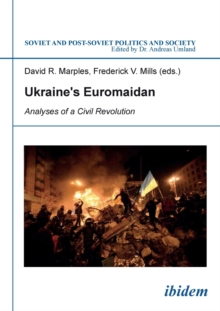 Ukraine's Euromaidan : Analyses of a Civil Revolution, Paperback Book