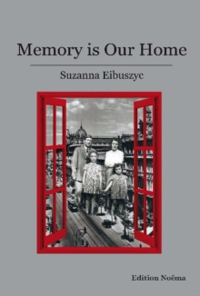 Memory Is Our Home - Loss and Remembering: Three Generations in Poland and Russia, 1917-1960s, Paperback Book