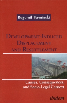 Development-Induced Displacement & Resettlement: : Causes, Consequences, and Socio-Legal Context, Paperback Book