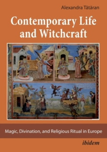 Contemporary Life and Witchcraft - Magic, Divination, and Religious Ritual in Europe, Paperback Book