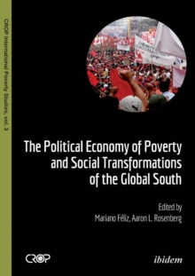 The Political Economy of Poverty and Social Transformations of the Global South, Paperback Book