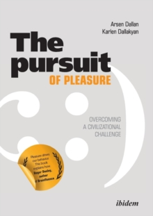 Pursuit of Pleasure : Overcoming a Civilizational Challenge, Paperback Book
