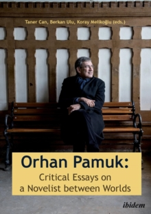 Orhan Pamuk -- Critical Essays on a Novelist between Worlds : A Collection of Essays on Orhan Pamuk, Paperback / softback Book