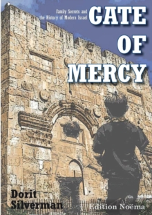Gate of Mercy : Family Secrets and the History of Modern Israel, Paperback Book