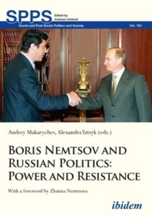 Boris Nemtsov and Russian Politics : Power and Resistance, Paperback / softback Book