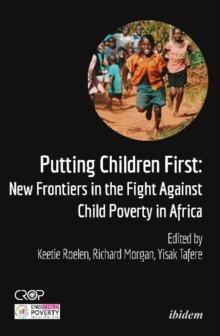Putting Children First : New Frontiers in the Fight Against Child Poverty in Africa, Paperback / softback Book