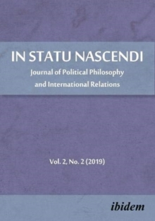In Statu Nascendi - Journal of Political Philosophy and International Relations, Volume 2, No. 2 (2019), Paperback / softback Book