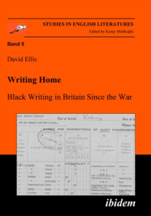 Writing Home : Black Writing in Britain Since the War, PDF eBook