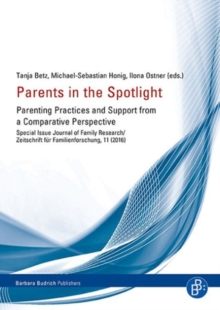 Parents in the Spotlight: Parenting Practices and Support from a Comparative Perspective, Paperback Book