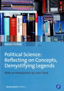 Political Science : Reflecting on Concepts, Demystifying Legends, Paperback Book